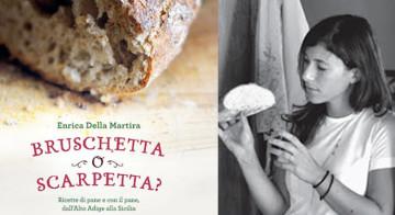"""""""Bruschetta o Scarpetta?""""il primo libro di ricette sul pane"""